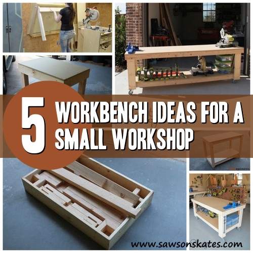 5 Workbench Ideas for a Small Workshop | Saws on Skates